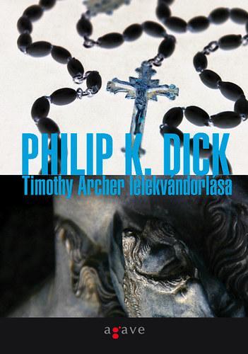 Philip-K_-Dick_Timothy-Archer-Lélekvándorlása.jpg