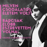 Colette -  A nő, aki szabad akart lenni