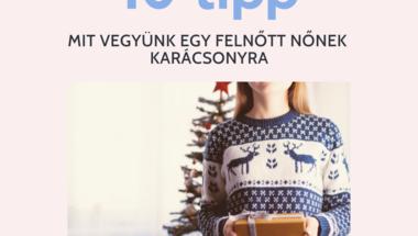 10 tipp mit vegyünk egy felnőtt nőnek karácsonyra