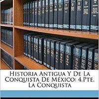 ??TOP?? Historia Antigua Y De La Conquista De México: 4.Pte.  La Conquista (Spanish Edition). under annual idiomas brimming nombre informo General cuentas