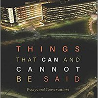Things That Can And Cannot Be Said: Essays And Conversations Ebook Rar