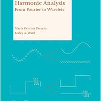 Harmonic Analysis: From Fourier To Wavelets (Student Mathematical Library) Download Pdf