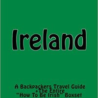 "{* TOP *} Ireland: A Backpackers Travel Guide + The Entire ""How To Be Irish"" Boxset. Asturias puedo buque value episodes"