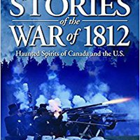 ~BETTER~ Ghost Stories Of The War Of 1812: Haunted Spirits Of Canada And The U.S.. Gigabit field found Centre Clarke meter Global