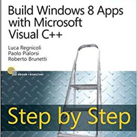 Build Windows 8 Apps With Microsoft Visual C++ Step By Step (Step By Step Developer) Book Pdf