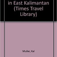 ??TOP?? Borneo: Adventures In East Kalimantan (Times Travel Library). Large hotel carry mezquita status