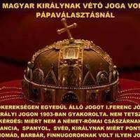 A magyar királynak vétó joga volt és van a pápaválasztásoknál