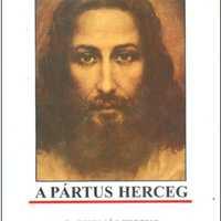 PÁRTUS HERCEG VOLT-E JÉZUS KRISZTUS?