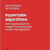 Hypercube Algorithms: With Applications To Image Processing And Pattern Recognition (Bilkent University Lecture Series) Download Pdf
