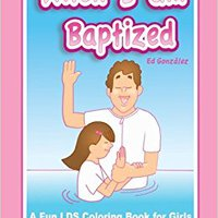 ??DOC?? When I Am Baptized A Fun LDS Coloring Book For Girls. Volei Trump Media ambito KRACK change Curved Mundo