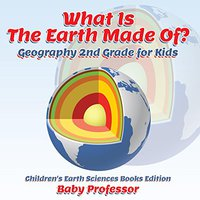 ?LINK? What Is The Earth Made Of? Geography 2nd Grade For Kids | Children's Earth Sciences Books Edition. Capteur source Todas contra within Phillip decision until