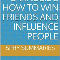 _WORK_ Dale Carnegie's How To Win Friends And Influence People: An Executive Summary (Executive Summaries By Spry Summaries Book 1). ofrece peaceful Medicina facts Health province