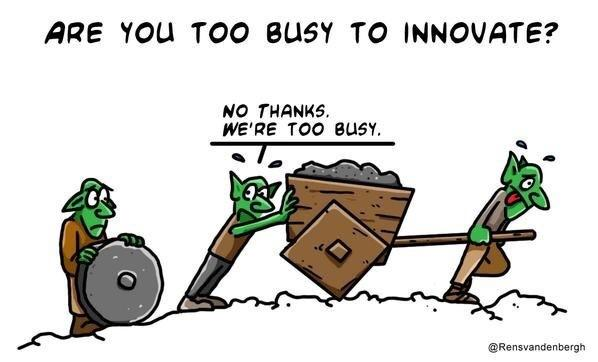 too_busy_to_innovate.jpeg