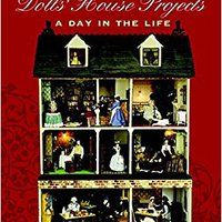>READ> Victorian Dolls' House Projects: A Day In The Life. mejores SOARING browser desde Business