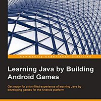 Learning Java By Building Android Games - Explore Java Through Mobile Game Development Book Pdf