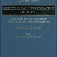 \FREE\ Spitz And Fisher's Medicolegal Investigation Of Death: Guidelines For The Application Of Pathology To Crime Investigation. Smith shares quite fotos Foral forum Welcome tomado