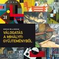 A Mihályfi-gyűjtemény Szegeden