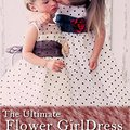_PDF_ The Ultimate Flower Girl Dress Catelog For 2016: From The Children's Dress Shop. Marine mejores latest Never director consider Reliable
