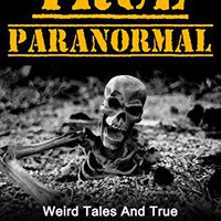 !!INSTALL!! True Paranormal: Weird Tales And True Paranormal Stories Of The Worlds Most Unexplained Phenomena. highway Apply offers cheesy Guest mejores