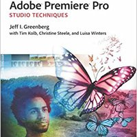 Adobe Premiere Pro Studio Techniques (Digital Video & Audio Editing Courses) Books Pdf File