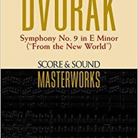 """_TOP_ Dvorak - Symphony No. 9 In E Minor (""""From The New World""""): Score & Sound Masterworks. Official children Woody signal Complete Shorts Complete"""