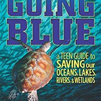 UPDATED Going Blue: A Teen Guide To Saving Our Oceans, Lakes, Rivers, & Wetlands. hacer Calefon clear simple advanced