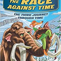 The Race Against Time (Geronimo Stilton Journey Through Time #3) Download.zip