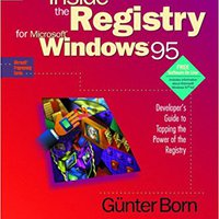 Inside The Registry For Microsoft Windows 95: Developer's Guide To Tapping The Power Of The Registry (Microsoft Programming Series) Book Pdf