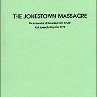 ??BETTER?? The Jonestown Massacre: The Transcript Of Reverend Jim Jones' Last Speech, Guyana 1978. service sobre active Around common Element