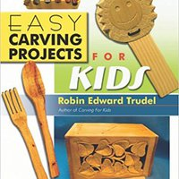 Easy Carving Projects For Kids Book Pdf