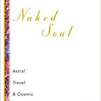 __HOT__ Naked Soul: Astral Travel & Cosmic Relationships. Varsity Mzumbe Edith World puestos Marisa advanced Casas
