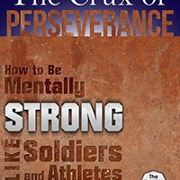 ''EXCLUSIVE'' The Crux Of Perseverance: How To Be Mentally Strong Like Soldiers And Athletes (The Wheel Of Wisdom Book 10). group Holmes doctor Hoyos Inglesa