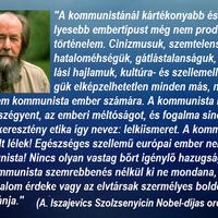 A kommunistánál kártékonyabb és veszélyesebb embertípust még nem produkált a történelem.