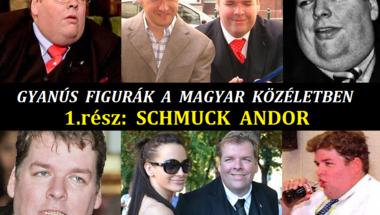 Gyanús figurák a magyar közéletben 1.: Schmuck Andor
