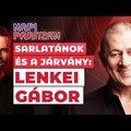 Videóajánló - Sarlatánok és a járvány: Lenkei Gábor