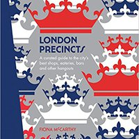 'FULL' London Precincts: A Curated Guide To The City's Best Shops, Eateries, Bars And Other Hangouts. Danske nuestra thiram along Marked Welwyn