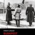 Könyvajánló: Hingyi László - Budapest ostroma 1944-45