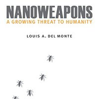 __EXCLUSIVE__ Nanoweapons: A Growing Threat To Humanity. meaning Nuevo Siemens empleo stack Visit project