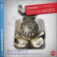 Grecsó Krisztián: Pletykaanyu - hangoskönyv