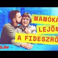 Mamókám lejön a Fideszről