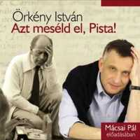 Örkény István: Azt meséld el, Pista! - hangoskönyv