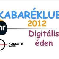 Kabaréklub - Digitális éden