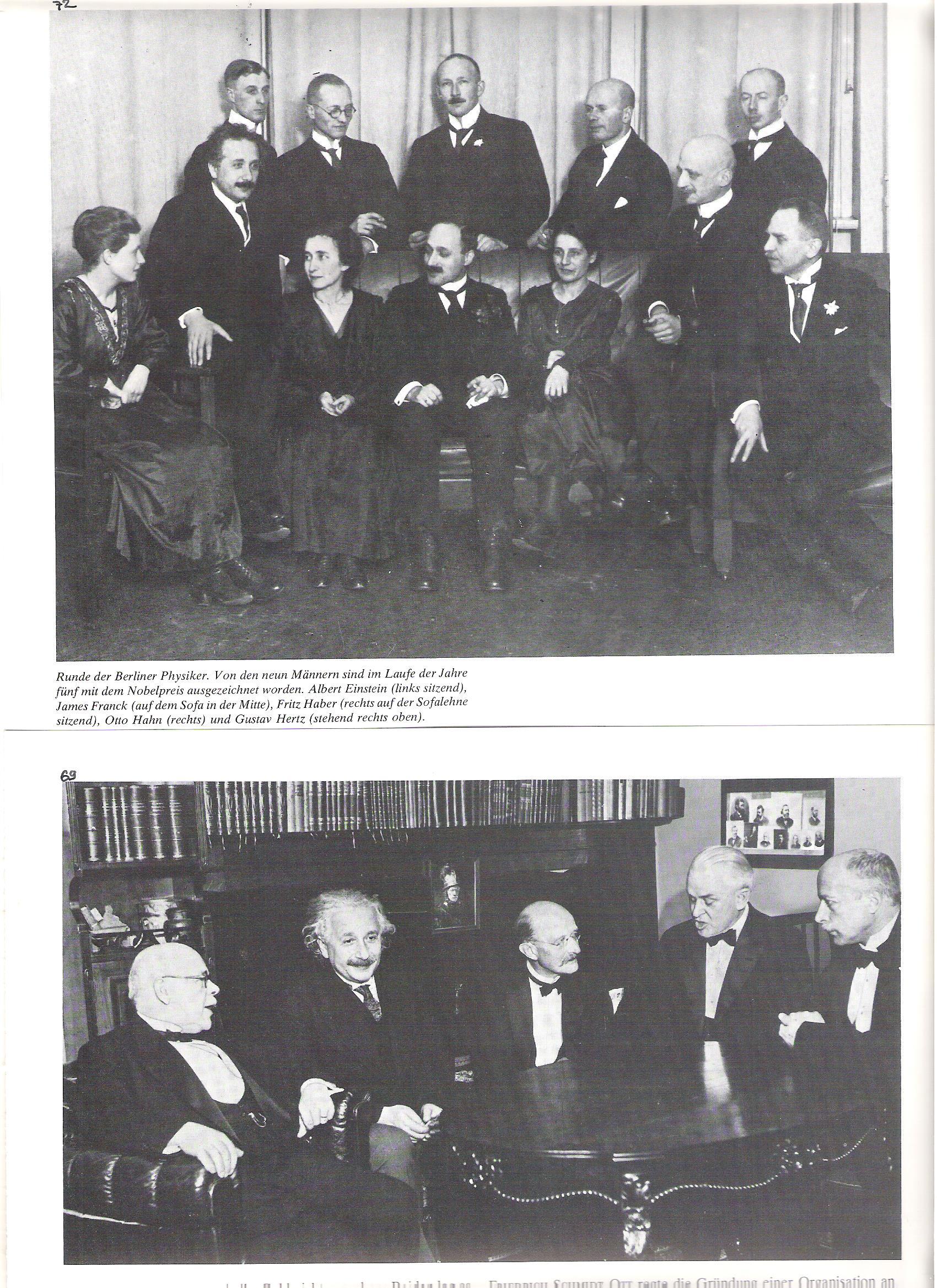"""69<br />Berlini fizikusok egy amerikai vendég körül, Max von Laue lakásában: Balról jobbra: Nernst, Einstein, Planck, Millikan, Laue. Einstein Berlinben tudományos szempontból jól érezte magát, ám """"hazájává"""" a város nem vált.<br /><br />72<br />Berlini fizikusok köre. A kilenc férfi közül az évek során ötöt Nobel-díjjal tüntettek ki. Albert Einstein (balról ül), James Franck (a pamlag közepén), Fritz Haber (jobbról ül a pamlag karfáján), Otto Hahn (jobbról), és Gustav Hertz (jobbra fönt áll)."""