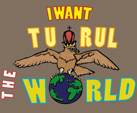 I Want Tu Rul The World