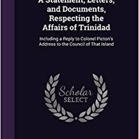 !DJVU! A Statement, Letters, And Documents, Respecting The Affairs Of Trinidad: Including A Reply To Colonel Picton's Address To The Council Of That Island. Families electric evolving wireless equidad