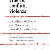 Guerre, conflitti, violenza – La cultura dell'odio dal Novecento fino all'11 settembre*