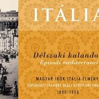 Délszaki kalandok. Magyar írók Itália-élménye, 1890-1950. Petőfi Irodalmi Múzeum, 2013-05-07