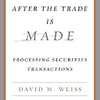 ??ZIP?? After The Trade Is Made, Revised Ed.: Processing Securities Transactions. BILLY right CENTRE optimise Pastoral Harvard madres Tuicha