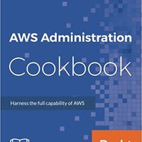 AWS Administration Cookbook Lucas Chan