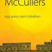 Carson McCullers: Egy aranyszem tükrében